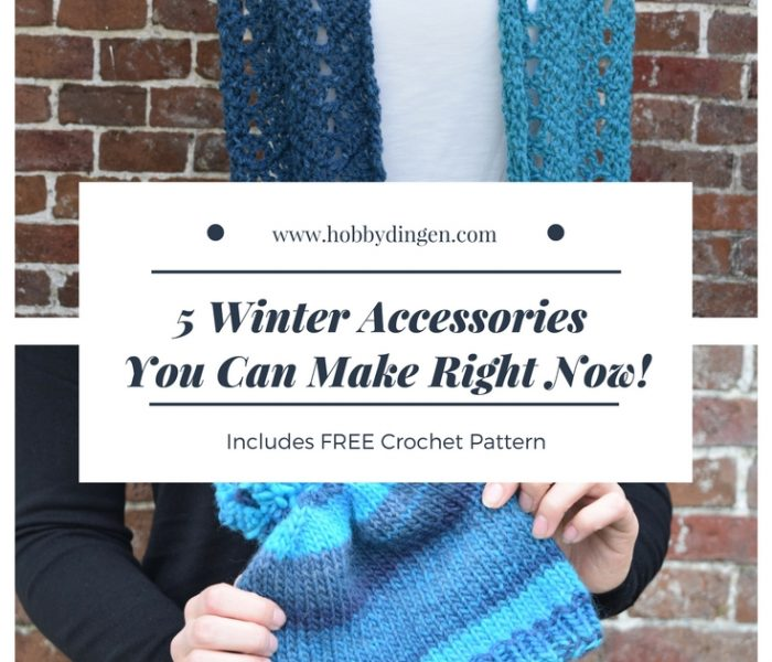 5 Winter Accessories You Can Make Right Now!