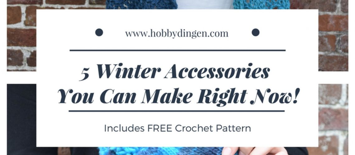 5 Winter Accessories You Can Make Right Now - www.hobbydingen.com